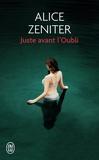 Alice Zeniter - Juste avant l'Oubli.