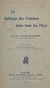 Alice Zimmern et C. Léon Brunschvicg - Le suffrage des femmes dans tous les pays.
