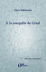 Alicia Bekhouche - A la conquête du Graal.