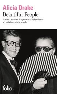 Beautiful People- Saint Laurent, Lagerfeld : splendeurs et misères de la mode - Alicia Drake pdf epub