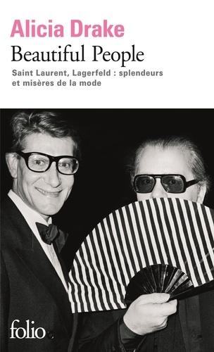 Alicia Drake - Beautiful People - Saint Laurent, Lagerfeld : splendeurs et misères de la mode.