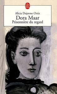Dora Maar- Prisonnière du regard - Alicia Dujovne Ortiz |