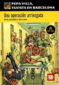 Alicia Estopiña et Neus Sans - Una operación arriesgada. 1 CD audio