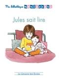 Alicia Fleury et Alice Gravier - Jules sait lire.