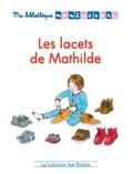 Alicia Fleury - Les lacets de Mathilde.
