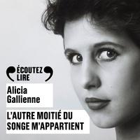Alicia Gallienne et Guillaume Gallienne - L'autre moitié du songe m'appartient.