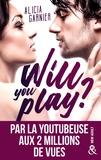 Alicia Garnier - Will You Play ? - Par Moodytakeabook, youtubeuse aux 2 millions de vues.