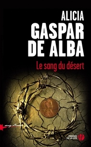Alicia Gaspar de Alba - Le sang du désert.