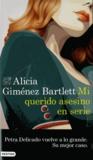Alicia Giménez Bartlett - Mi querido asesino en serie.