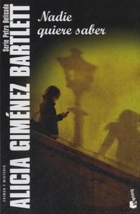 Alicia Giménez Bartlett - Nadie quiere saber.