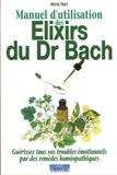 Alicia Hart - Manuel d'utilisation des élixirs du Dr Bach.