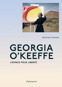 Alicia Inez Guzmán - Georgia O'Keeffe - L'espace pour liberté.