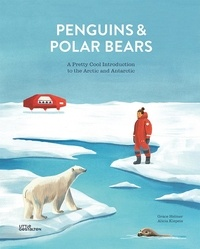 Alicia Klepeis et Grace Helmer - Penguins and polar bears - A pretty cool introduction to the Arctic and Antarctic.