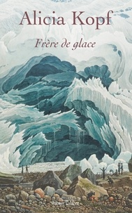 Alicia Kopf - Frère de glace.