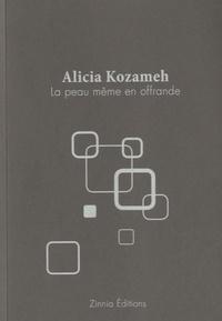 Alicia Kozameh - La peau même en offrande.