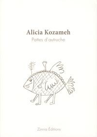 Alicia Kozameh - Pattes d'autruche.