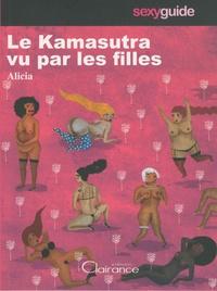 Alicia - Le Kamasutra vu par les filles.