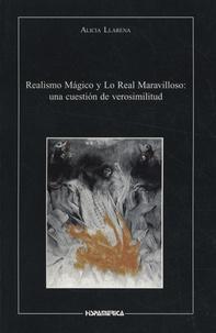 Alicia Llarena - Realismo magico y lo real maravilloso: una cuestion de verosimilitud.