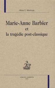 Alicia Montoya - Marie-Anne Barbier et la tragédie post-classique.