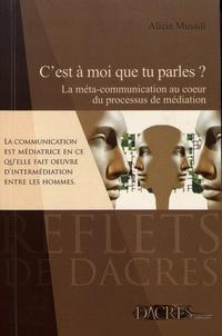 Alicia Musadi - C'est à moi que tu parles ? - La méta-communication au coeur du processus de médiation.