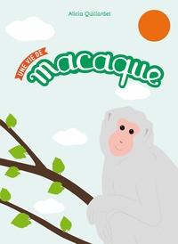 Alicia Quillardet - Une vie de macaque.