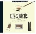Alicia Ré et Emilie Lovicourt - Cils et sourcils - 15 tutos pour un regard de biche.