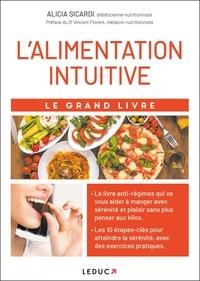 Alicia Sicardi - L'alimentation intuitive - Le grand livre.