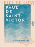 Alidor Delzant - Paul de Saint-Victor.