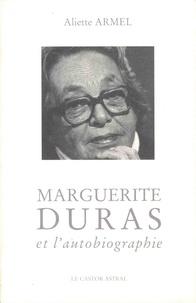 Aliette Armel - Marguerite Duras et l'autobiographie.