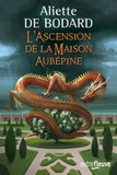 Aliette de Bodard - L'ascension de la maison Aubépine.