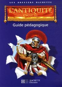 Aliette de Buffières et Christophe Saïsse - L'Antiquité, Cycle 3 - Guide pédagogique.