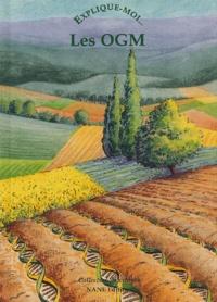 Aliette Desclée de Maredsous - Explique-moi... Les OGM.