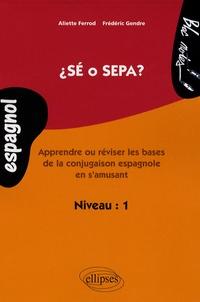 Pdf ebooks téléchargement gratuit Sé o sepa ?  - Apprendre ou réviser les bases de la conjuguaison espagnole en s'amusant, niveau 1 in French