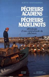 Aliette Geistdoerfer - Pêcheurs acadiens, pêcheurs madelinois - Ethnologie d'une communauté de pêcheurs.