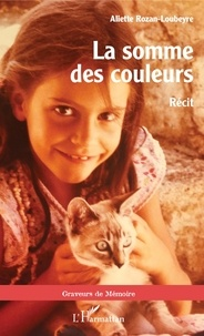Aliette Rozan-loubeyre - La somme des couleurs - Récit.