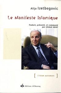Alija Izetbegovic - Le manifeste islamique - Titre original : Islamska deklaracija.