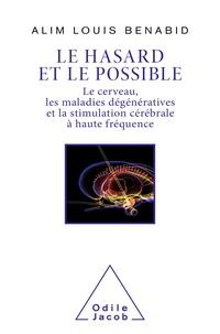 Alim Louis Benabid - Le hasard et le possible - Le cerveau, les maladies dégénératives et la stimulation cérébrale à haute fréquence.