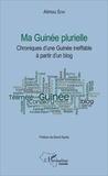 Alimou Sow - Ma Guinée plurielle - Chroniques d'une Guinée ineffable à partir d'un blog.