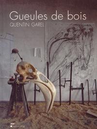 Alin Avila - Gueules de bois - Quentin Garel.