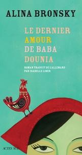 Alina Bronsky - Le dernier amour de Baba Dounia.
