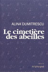 Alina Dumitrescu - Le cimetière des abeilles.