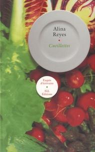 Alina Reyes - Cueillettes.