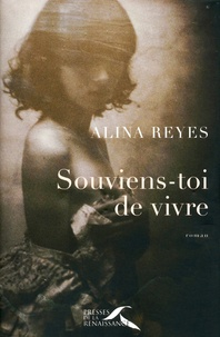 Alina Reyes - Souviens-toi de vivre.