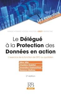 Aline Alfer et Charlène Gabillat - Le délégué à la protection des données en action - L'exercice de la fonction de DPO au quotidien.
