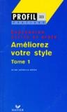 Aline Arenilla-Béros - Expression écrite et orale - Tome 1, Améliorez votre style.