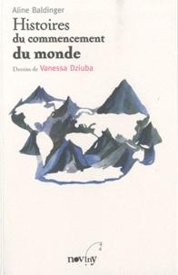 Aline Baldinger - Histoires du commencement du monde.