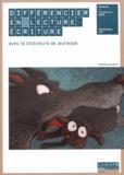 Aline Beaudou - Différencier en lecture-écriture avec la littérature de jeunesse.