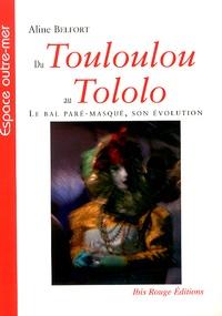 Aline Belfort - Du Touloulou au Tololo - Le bal paré-masqué, son évolution.