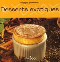 Aline Bensahmoun et Joëlle Ash - Desserts exotiques.