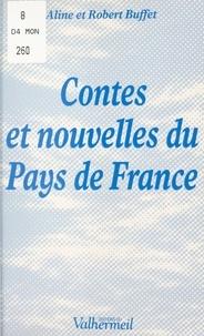 Aline Buffet et Robert Buffet - Contes et nouvelles du pays de France.